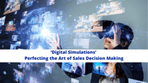 'Digital Simulations' – Perfecting the art of sales decision making