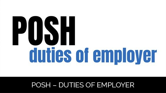 Prevention of Sexual Harassment (POSH) – Duties of Employer